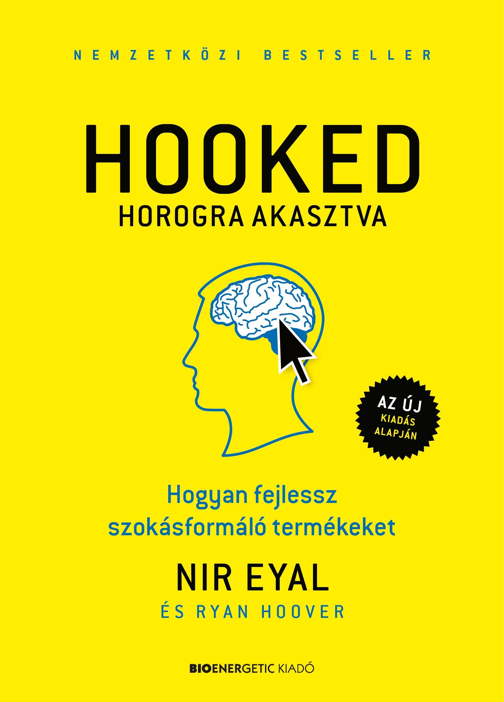 Nir Eyal - HOOKED - Horogra akasztva