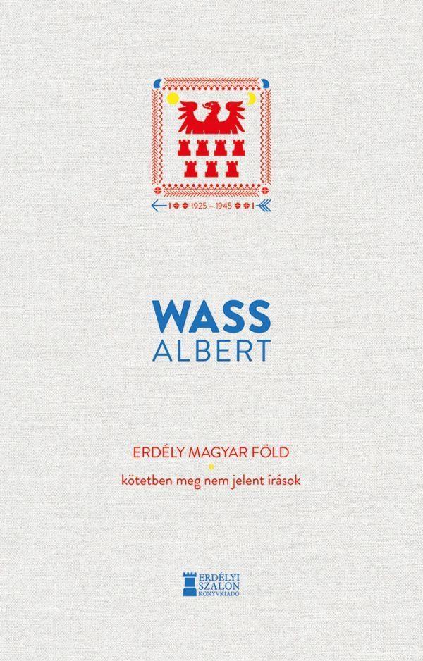 Wass Albert - Erdély magyar föld