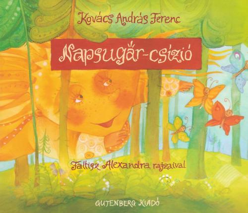 Kovács András Ferenc - Napsugár-csízió