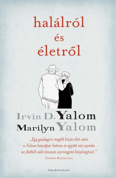 Irvin D. Yalom - Halálról és életről