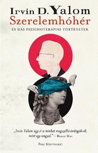 Irvin D. Yalom - Szerelemhóhér - és más pszichoterápiás történetek