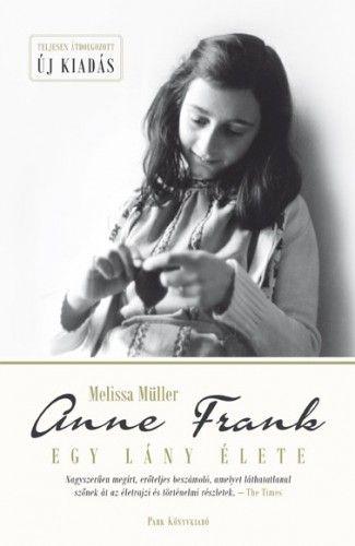 Melissa Müller - Anne Frank - Egy lány élete