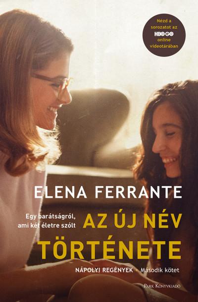 Elena Ferrante - Az új név története - Nápolyi regények - Második kötet