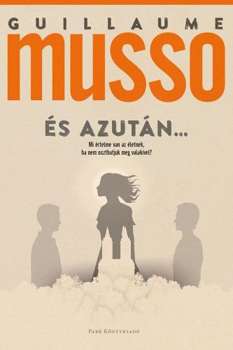 Guillaume Musso - És azután…