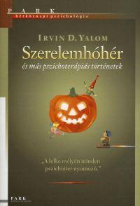 Irvin D. Yalom - Szerelemhóhér