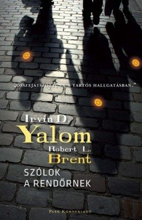 Irvin D. Yalom - Szólok a rendőrnek