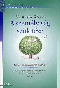 Verena Kast - A személyiség születése