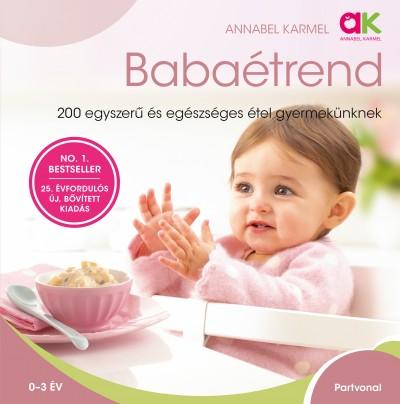 Annabel Karmel - Babaétrend - 200 egyszerű és egészséges étel gyermekünknek