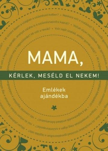 Elma van Vliet - MAMA, kérlek, meséld el nekem!