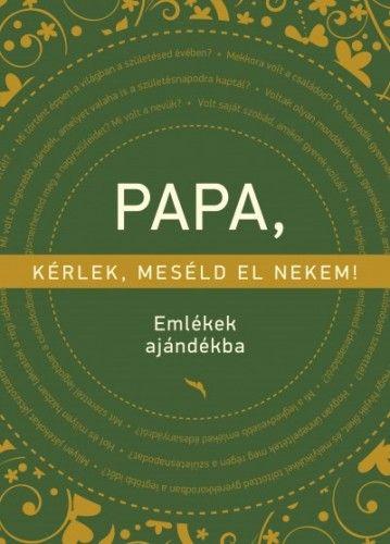 Elma van Vliet - Papa, kérlek, meséld el nekem!