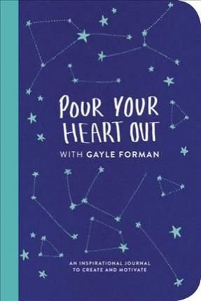 Gayle Forman  - Pour Your Heart Out