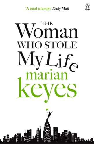 Marian Keyes - The Woman Who Stole My Life