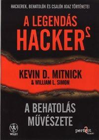 Kevin D. Mitnick - A legendás hacker 2. - A behatolás művészete Hackerek, behatolók és csalók igaz történetei