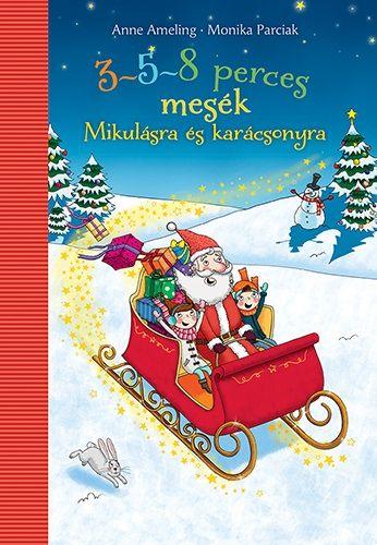 Anne Ameling - 3-5-8 perces mesék - Mikulásra és karácsonyra