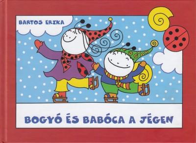 Bartos Erika - Bogyó és Babóca a jégen