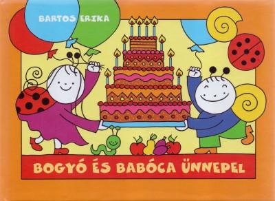 Bartos Erika - Bogyó és Babóca ünnepel