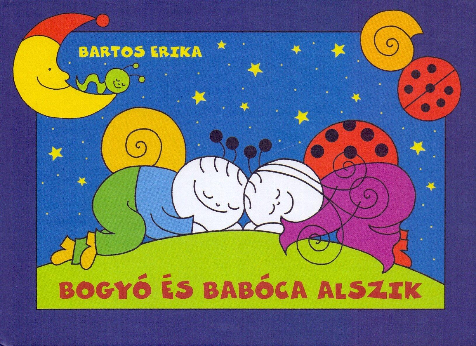 Bartos Erika - Bogyó és Babóca alszik