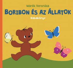 Marék Veronika - Boribon és az állatok - Babakönyv