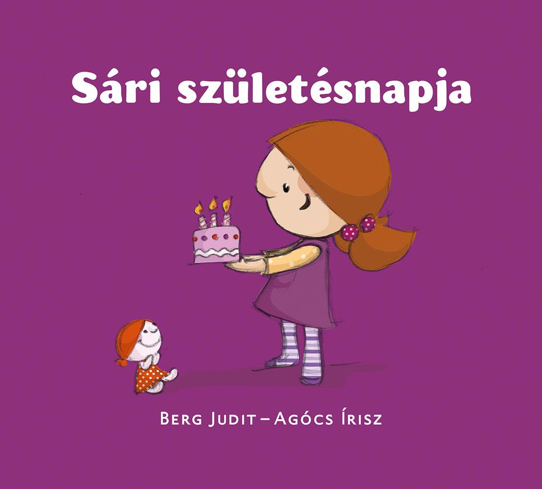 Berg Judit - Sári születésnapja