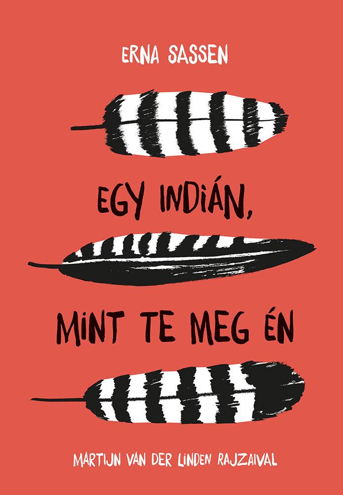 Erna Sassen - Egy indián, mint te meg én