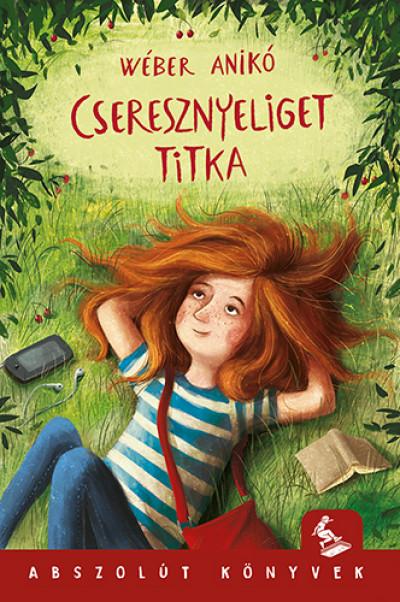 Wéber Anikó - Cseresznyeliget titka