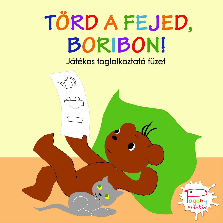 Marék Veronika - Törd a fejed, Boribon!
