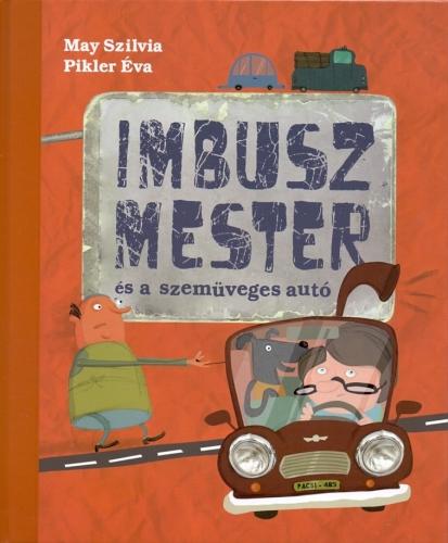 Pikler Éva - Imbusz mester és a szemüveges autó