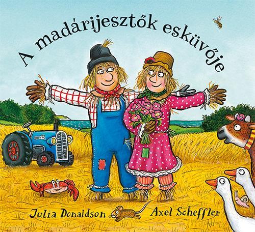 Julia Donaldson - A madárijesztők esküvője