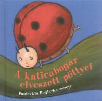 Paulovkin Boglárka - A katicabogár elveszett pöttyei