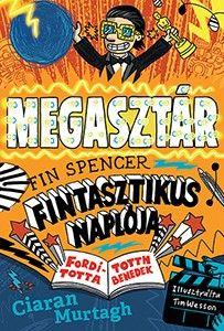 Ciaran Murtagh - A megasztár - Fin Spencer fintasztikus naplója 2.