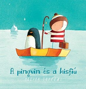 Oliver Jeffers - A pingvin és a kisfiú