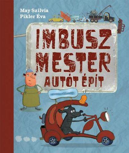 Pikler Éva - Imbusz mester autót épít