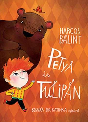 Harcos Bálint - Petya és Tulipán