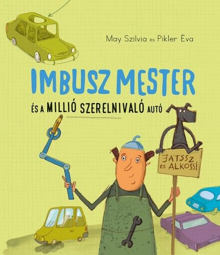 Pikler Éva - Imbusz mester és a millió szerelnivaló autó