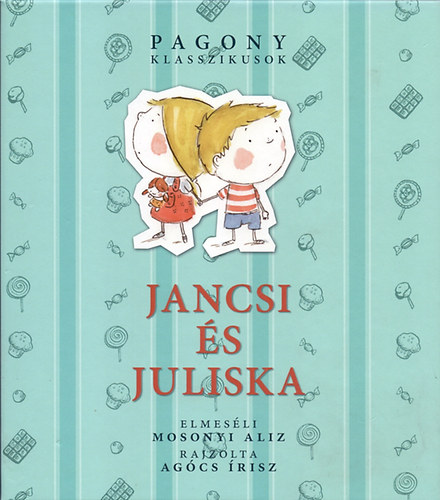 Mosonyi Aliz - Jancsi és Juliska