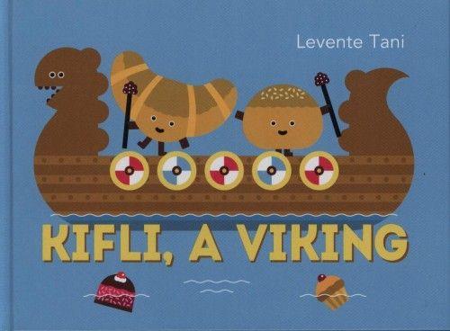 Levente Tani - Kifli, a viking