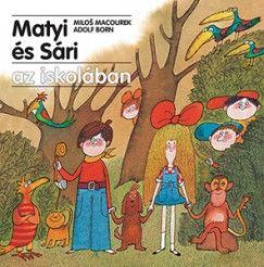 Milos Macourek  - Matyi és Sári az iskolában