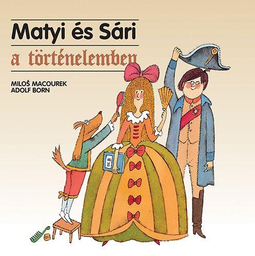 Milos Macourek  - Matyi és Sári a történelemben