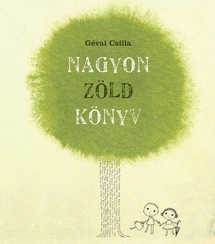 Gévai Csilla - Nagyon zöld könyv - új, átdolgozott kiadás
