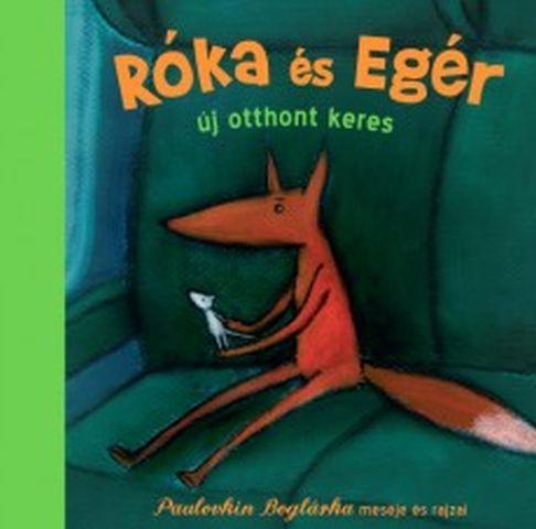 Paulovkin Boglárka - Róka és Egér új otthont keres