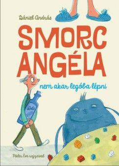 Dániel András - Smorc Angéla nem akar legóba lépni
