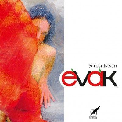 Sárosi István - Évák - Sárosi István válogatott versei