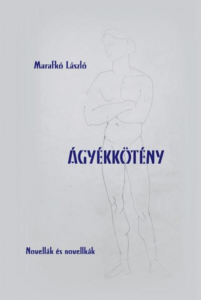 Marafkó László - Ágyékkötény - Novellák és novellkák
