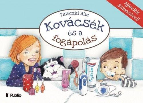 Tisóczki Aliz - Kovácsék és a fogápolás - Ajándék színezővel!