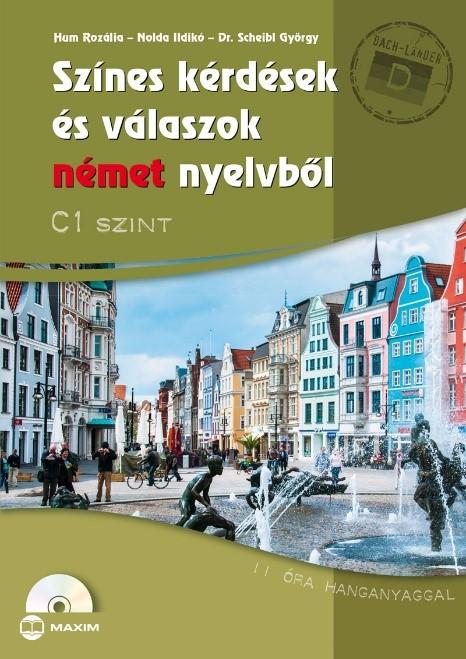 Dr. Scheibl György - Színes kérdések és válaszok német nyelvből C1 szint (CD-melléklettel)