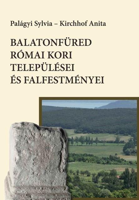 Palágyi Sylvia - Balatonfüred római kori települései és falfestményei