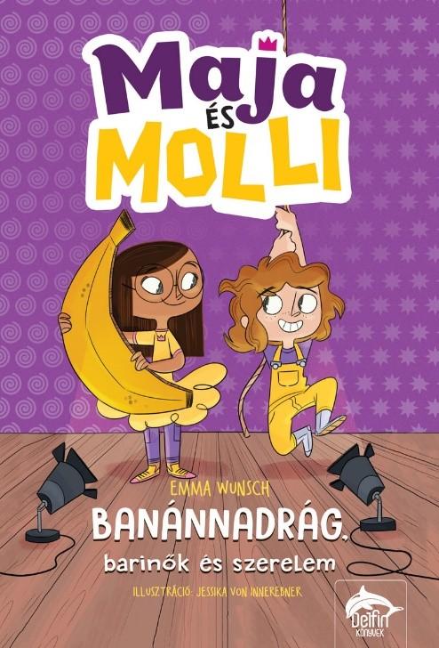 Emma Wunsch - Maja és Molli - Banánnadrág, barinők és szerelem