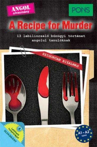 Dominic Butler - PONS A Recipe for Murder - 13 lebilincselő bűnügyi történet angol tanulóknak