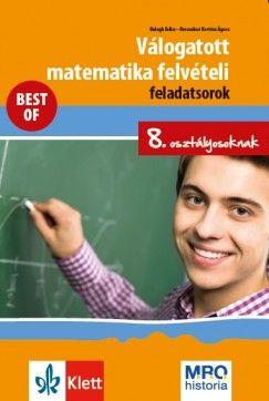 Balogh Erika - Válogatott matematika felvételi feladatsorok 8. osztályosoknak