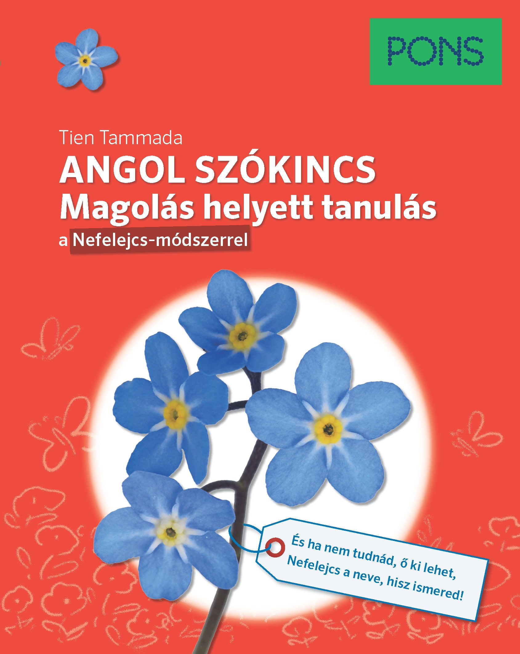 Tien Tammada - PONS Angol szókincs - Magolás helyett tanulás a Nefelejcs-módszerrel